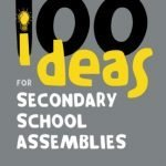 100-Ideas-for-Secondary-School-Assemblies-Continuum-One-Hundreds-0