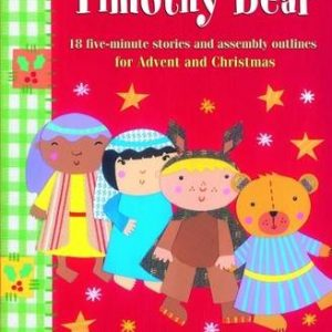 Looking-Forward-to-Christmas-with-Timothy-Bear-18-Stories-and-Assembly-Outlines-for-Advent-and-Christmas-0
