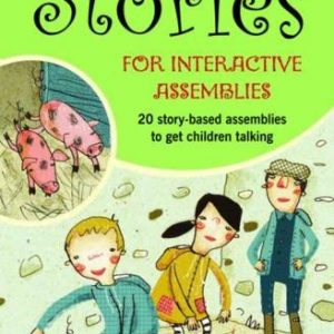 More-Stories-for-Interactive-Assemblies-20-Story-based-Assemblies-to-Get-Children-Talking-0