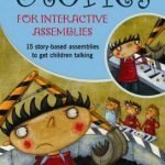 Stories-for-Interactive-Assemblies-15-Story-Based-Assemblies-to-Get-Children-Talking-0-0