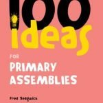 100-Ideas-for-Assemblies-Primary-School-Edition-Continuum-One-Hundreds-0