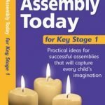 Assembly-Today-Key-Stage-1-Practical-Ideas-for-Successful-Assemblies-That-Will-Capture-Every-Childs-Imagination-Assembly-Today-0