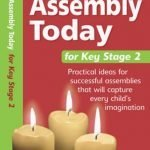 Assembly-Today-Key-Stage-2-Practical-Ideas-for-Successful-Assemblies-That-Will-Capture-Every-Childs-Imagination-Assembly-Today-0