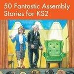 50-Fantastic-Assembly-Stories-for-KS2-0