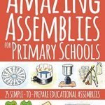Amazing-Assemblies-for-Primary-Schools-25-simple-to-prepare-educational-assemblies-0